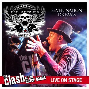 Seven Nation Dreams (The Clash of the Cover Bands Live On Stage)