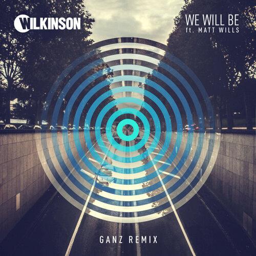 We Will Be - GANZ Remix