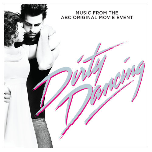 """Be My Baby - From """"Dirty Dancing"""" Television Soundtrack"""