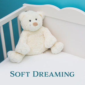 Soft Dreaming – Baby Music, Healing Lullabies for Sleep, Relaxing Therapy at Goodnight, Sweet Dreams, Sleep Music, Calm Nap