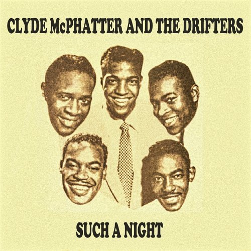 Clyde McPhatter And The Drifters - Such a Night - KKBOX