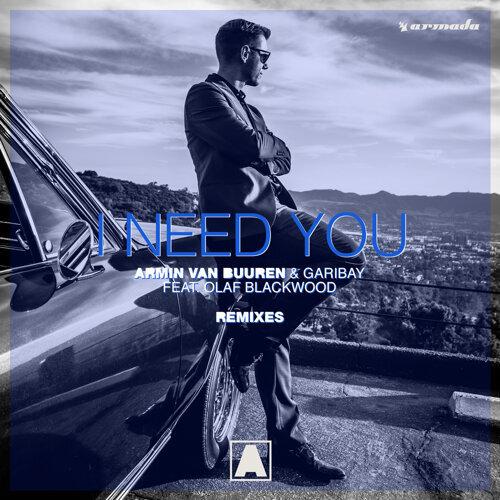 I Need You (feat. Olaf Blackwood) - Remixes