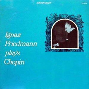 Ignaz Friedmann Plays Chopin