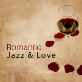 Romantic Jazz & Love – Sensual Music for Lovers, Smooth Jazz, Erotic Lounge, Sexy Jazz, Romantic Piano Music, Relaxation, Sensual Dance