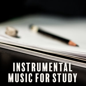 Instrumental Music for Study – Effective Learning, Exam Music, Stress Free, Better Memory