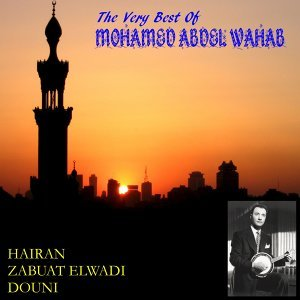 The Very Best of Mohamed Abdel Wahab