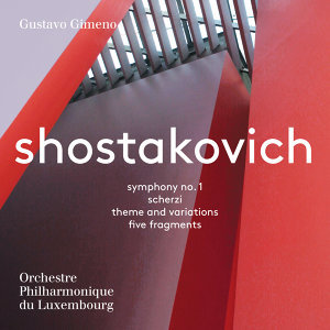 Shostakovich: Symphony No. 1, Scherzi, Theme and Variations & 5 Fragments