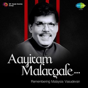 Aayiram Malargale - Remembering Malaysia Vasudevan