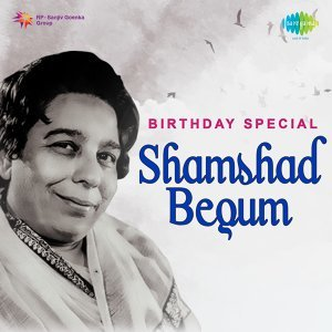 Birthday Special - Shamshad Begum