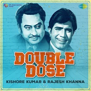 Double Dose - Kishore Kumar and Rajesh Khanna