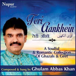 Teri Aankhein - A Soulful & Romantic Collection of Unheard Rare Ghazals & Geet