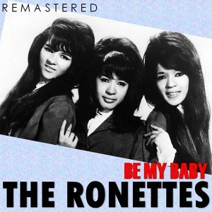 Be My Baby - Remastered