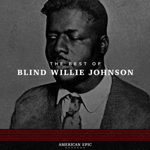 American Epic: Blind Willie Johnson