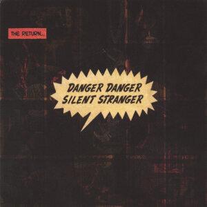 Danger Danger Silent Stranger
