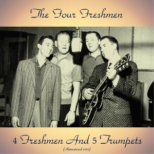4 Freshmen and 5 Trumpets - Remastered 2017