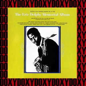 The Eric Dolphy Memorial Album - Hd Remastered, Restored Edition, Doxy Collection