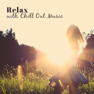 Relax with Chill Out Music – Soft Music to Calm Mind, Summer Chill Out Vibes, Sun & Sand, Beach Lounge