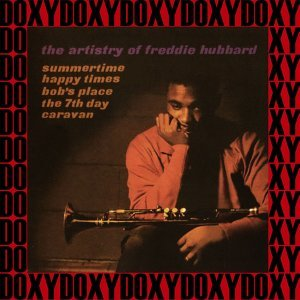 The Artistry Of Freddie Hubbard - Hd Remastered, RVG Edition, Doxy Collection