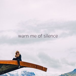 Warn Me of Silence