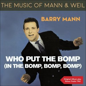Who Put The Bomp (In The Bomp,Bomp,Bomp) - The Music of Weil & Mann - Original Album - 1961