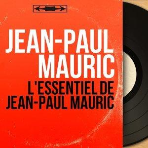 L'essentiel de Jean-Paul Mauric - Mono Version