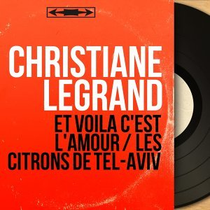 Et voilà c'est l'amour / Les citrons de Tel-Aviv - Mono Version