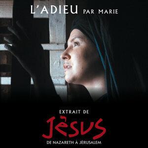 """L'adieu (par Marie, extrait du spectacle """" Jésus, de Nazareth à Jérusalem"""")"""