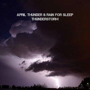 April Thunder & Rain for Sleep