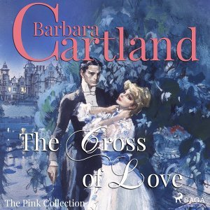 The Cross of Love - The Pink Collection 1 - Unabridged