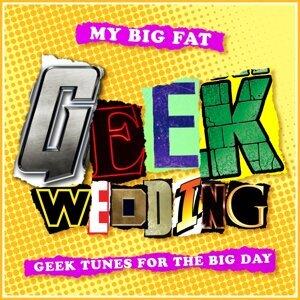 My Big Fat Geek Wedding: Alternative Wedding Tracks from Movies, T.V. And Video Games