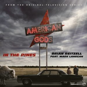 "In the Pines - From ""American Gods"" Soundtrack"