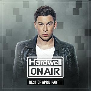Hardwell On Air April 2017 - Part 1