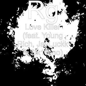 Love Killer (feat. Young Rich, JayLuckk & Six1nino)