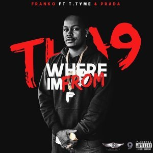 Where I'm From (Tha9) [feat. T.Tyme & Prada]