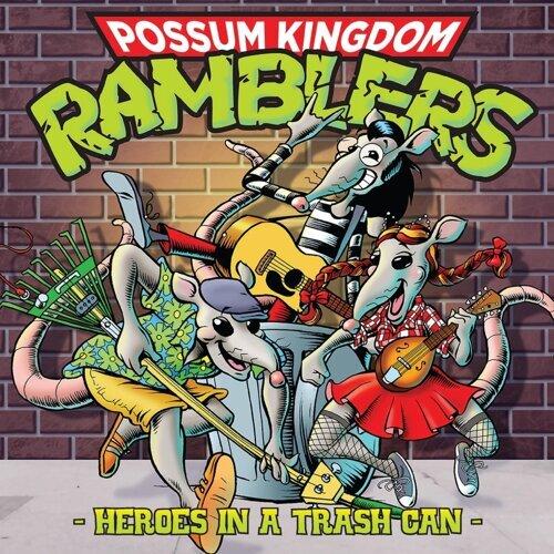 Possum Kingdom Ramblers Heroes In A Trash Can Kkbox