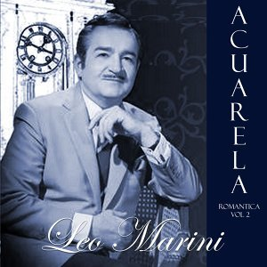 Acuarela Romántica: Leo Marini, Vol. 2
