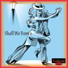 SHALL WE DANCE (跳支舞吧!)