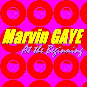 Marvin Gaye - At the Beginning