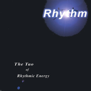 The Tao Of Rhythmic Energy