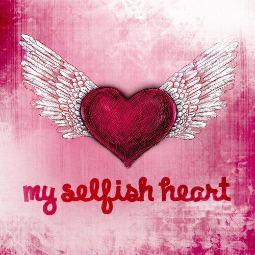 My Selfish Heart