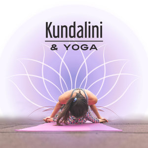 Kundalini & Yoga – Zen Music for Relaxation, Nature Sounds, Deep Meditation, Sounds of Yoga, Contemplation of Nature, Tranquility & Harmony