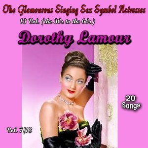 Glamourous Sex Symbols of the Screen, Vol. 7 - 20 Songs