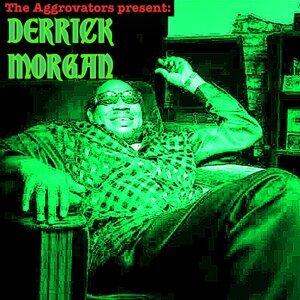 The Aggrovators Present Derrick Morgan