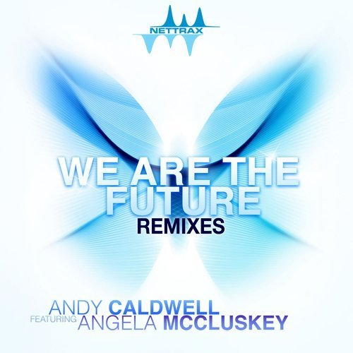 We Are The Future (feat. Angela McCluskey) - Remixes