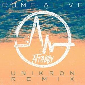 Come Alive (Unikron Remix)
