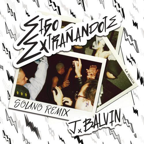 Sigo Extrañándote - SOLANO Remix