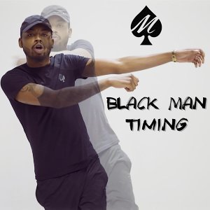 Black Man Timing