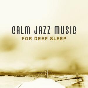 Calm Jazz Music for Deep Sleep – Time to Relax with Jazz Music, Stress Relief, Calm Sleep All Night, Instrumental Jazz