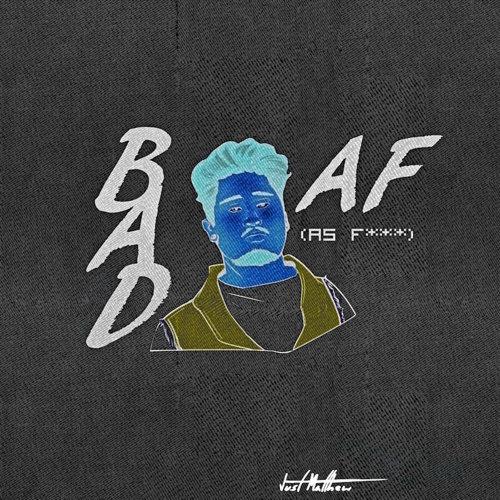 Bad AF