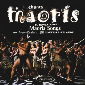 Chants maoris - Maori Songs of New Zeland